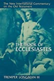 The Book of Ecclesiastes (New International Commentary on the Old Testament) (0802823661) by Longman, Tremper