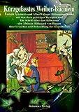 Kurzgefasstes Weiber-Büchlein: Enthält Aristotels und Alberti Magni Hebammen-Kunst, mit den dazu gehörigen Rezepten und Die Schrift über das .. - über Ursachen und Behandlung der Krankheiten - Anonym