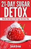 21-Day Sugar Detox: Step-by-Step Guide to Quit Sugar the Smart Way