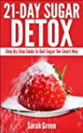 21-Day Sugar Detox: Step-by-Step Guid...