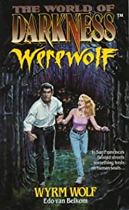 Wyrm Wolf: Based on the Apocalypse (The World of Darkness : Werewolf) (Vol 2) by Edo Van Belkom
