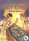 In Search of the Boy King: Tutankhamen (Historical Storybooks) (0750029587) by Masters, Anthony