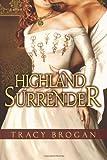 By Tracy Brogan Highland Surrender (Unabridged)