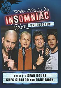Dave Attell Insomniac Tour Presents - Sean Rouse, Greg Giraldo & Dane Cook
