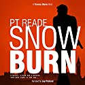 Snow Burn: A Thrilling Detective Mystery (Noir and Hard-Boiled Mysteries) (Thomas Blume, Book 2) Audiobook by PT Reade Narrated by Jay Prichard
