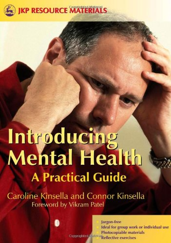 Introducing Mental Health: A Practical Guide (Jkp Resource Materials)