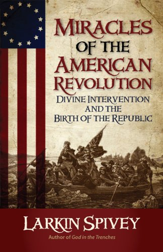 Image of Miracles of the American Revolution: Divine Intervention and the Birth of the Republic