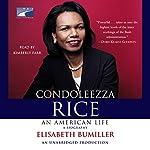 Condoleezza Rice: An American Life | Elisabeth Bumiller
