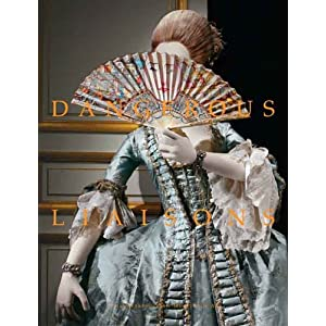 Dangerous Liaisons: Fashion and Furniture in the Eighteenth Century (Metropolitan Museum of Art) [Hardcover]