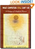 What Computers Still Can't Do: A Critique of Artificial Reason