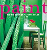 Paint:  The Big Book of Natural Color (0823034461) by Hilliard, Elizabeth