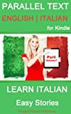 Learn Italian - Parallel Text - Easy Stories (English - Italian) (English Edition)