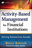 img - for Activity-Based Management for Financial Institutions: Driving Bottom-Line Results book / textbook / text book