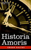 HISTORIA AMORIS: A History of Love Ancient and Modern by Edgar Saltus