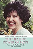 img - for The Healing Power of Hope: A Family Confronts Cancer with God's Grace book / textbook / text book