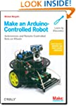 Make an Arduino-Controlled Robot (Mak...