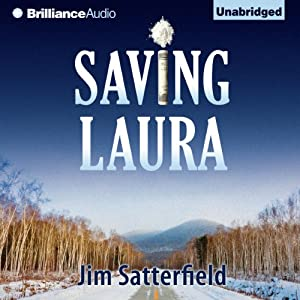 Saving Laura: A Novel | [Jim Satterfield]