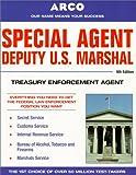 Special Agent Deputy U.S. Marshal: Treasury Enforcement Agent (Special Agent, Us Deputy Marshall, Treasury Enforcement Agent, 9th ed)