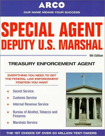 Special Agent: Deputy U.S. Marshal : Treasury Enforcement Agent (Special Agent, Us Deputy Marshall, Treasury Enforcement Agent, 9th ed)