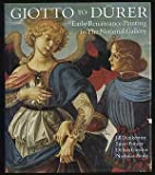 Giotto to Durer: Early Renaissance Painting in the National Gallery