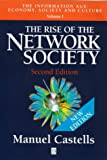 The Rise of the Network Society: Economy, Society and Culture v.1: The Information Age: Economy, Society and Culture Vol 1 (Information Age Series)