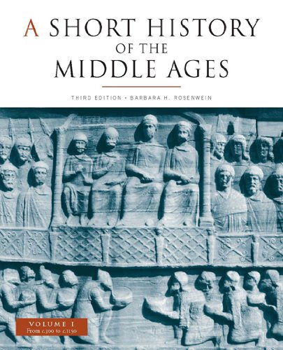 A Short History of the Middle Ages, Volume I: From c.300...