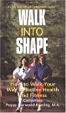 img - for Walk into Shape: How to Walk Your Way to Better Health and Fitness book / textbook / text book
