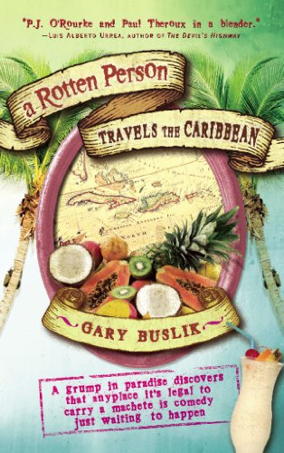 A Rotten Person Travels the Caribbean: A Grump