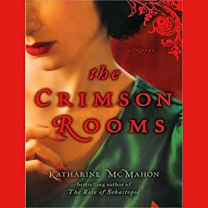 The Crimson Rooms: A Novel | [Katharine McMahon]