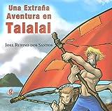 Una Extrana Aventura En Talalai/ a Strange Adventure in Talalai (Spanish Edition)