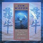 Zen Wisdom: Daily Teachings from the...