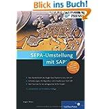 SEPA-Umstellung mit SAP: Das Standardwerk für ein erfolgreiches SEPA-Projekt (SAP PRESS)