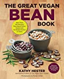 img - for The Great Vegan Bean Book: More than 100 Delicious Plant-Based Dishes Packed with the Kindest Protein in Town! - Includes Soy-Free and Gluten-Free Recipes! (Great Vegan Book) book / textbook / text book