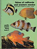 Fishes of California and Western Mexico (Pacific Marine Fishes) (0866220127) by Burgess, Warren E.