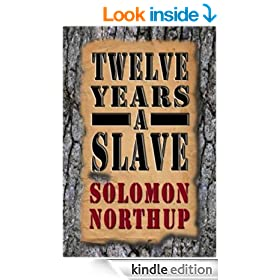 Twelve Years a Slave: Narrative of Solomon Northup, (Enhanced Edition With a Historical Study Guide Included)