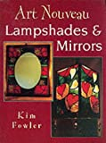 img - for Art Nouveau Lampshades and Mirrors book / textbook / text book