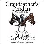 Grandfather's Pendant: Book 4 | Michael Kingswood