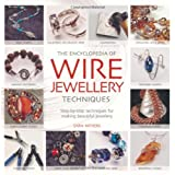 Encyclopedia of Wire Jewelleryby Sara Withers