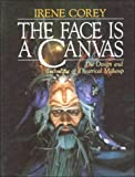 img - for The Face Is a Canvas: The Design and Technique of Theatrical Makeup book / textbook / text book