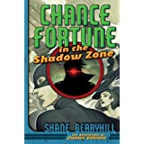 Chance Fortune in the Shadow Zone (Adventures of Chance Fortune)