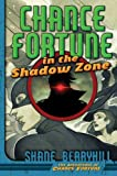 Chance Fortune in the Shadow Zone (The Adventures of Chance Fortune)