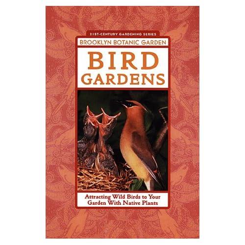 Bird Gardens (21st-Century Gardening Series), Kress, Stephen W.