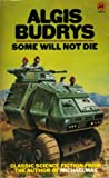 Some Will Not Die (0417050704) by ALGIS BUDRYS