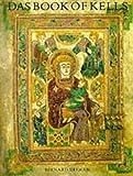 Bernard Meehan Das Book of Kells: Ein Meisterwerk FrÃ1/4hirischer Buchmalerei im Trinity College in Dublin