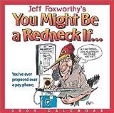 Jeff Foxworthy's You Might Be a Redneck If 2003 Block Calendar (0740724703) by Foxworthy, Jeff