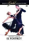 Aprende A Bailar Foxtrot - Dance Gold Collection [DVD]
