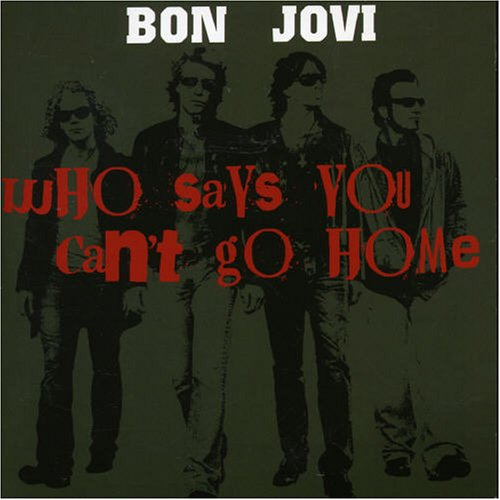 Bon Jovi - Who Says You Cant Go Home (Cdm) - Zortam Music