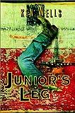 Junior's Leg: A Novel