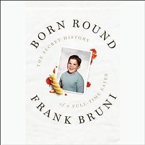 Born Round | [Frank Bruni]