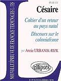 echange, troc Annie Urbanik-Rizk - Étude sur Aimé Césaire: Cahier d'un retour au pays natal , Discours sur le colonialisme